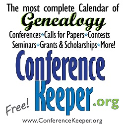 The most complete calendar of genealogy conferences and more at Conference Keeper