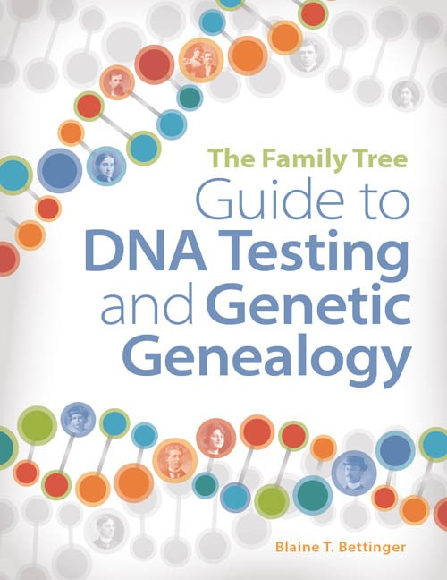 Save 51% on The Family Tree Guide to DNA Testing and Genetic Genealogy by Blaine Bettinger - normally $29.99, now just $14.72 Amazon Kindle version or $15.49 paperback version (and 2-DAY FREE SHIPPING for Amazon Prime members)