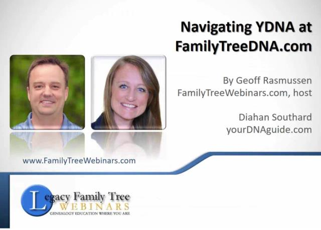 "FREE WEBINAR - Navigating YDNA at FamilyTreeDNA.com presented by Geoff Rasmussen and Diahan Southard - ""Geoff is ready to close the case of the parentage of Nathan Brown. Traditional genealogy research has built a solid case, and now he wants to solidify the findings by adding DNA to the evidence. He recently located one of Nathan's living, male, Brown-surnamed descendants who agreed to take the test - a YDNA test from FamilyTreeDNA.com. The results are in, and he is hoping that the DNA supports his theory. Is Jeremiah Brown really Nathan's father or is it time to look up a different tree? On hand to guide, interpret and explain what Geoff discovers will be DNA expert, webinar presenter, and yourDNAguide.com's Diahan Southard. The result will be a live and unscripted session giving DNA neophyte researchers (like Geoff) a first-hand look at what to expect from a YDNA test."""