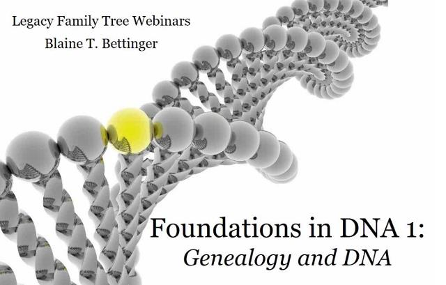 "NEW! FREE DNA WEBINARS: Foundations in DNA webinar series by Blaine Bettinger - To celebrate National DNA Day, Legacy Family Tree Webinars is making the entire 5-part webinar series ""Foundations in DNA"" by genetic genealogist Blaine Bettinger FREE!"