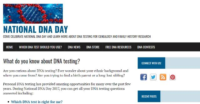 Genealogy Bargains is proud to announce its new affiliate site National DNA Day! Offering free DNA and genetic genealogy resources, the latest DNA news, and special offers leading up to National DNA Day on April 25th! Check back often and watch for a HUGE DNA contest starting Monday, April 17th where you could win an AncestryDNA test and more!