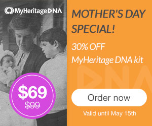 MyHeritage DNA is offering its popular autosomal DNA test - similar to AncestryDNA - at 30% off for just $69 USD during its Mother's Day promotion!