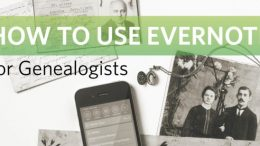 "Save $10 on How to Use Evernote for Genealogists, a four-week course at Family Tree University - this course runs July 17th through August 11th and is led by Kerry Scott, author of How to Use Evernote for Genealogy. ""As every genealogist knows, there comes a point where your piles of research threaten to become overwhelming! Before you end up hopelessly lost in your own family tree, learn how to use Evernote and gain control over your research. You'll get handy tools for syncing your work across multiple platforms, methods of digitizing and organizing your files into a simple system of notes, notebooks, and stacks. Plus, you'll take advantage of the ability to take pictures, web clippings, and scans of records, which you can share with other members of your family easily through email, Facebook, even Twitter! With this 4-week course and Kerry Scott's great tips, keeping track of your family tree is about to get a lot easier!"" Normally $99 USD, now just $89 if you use promo code TMEVERNOTE10 when you enroll online."