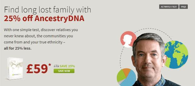 Save 25% on AncestryDNA - UK residents only! Here is a special offer for UK residents - you can save 25% on an AncestryDNA test kit, normally £79, now just £59! This offer good through August 3rd.