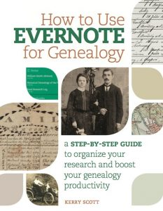 How to Use Evernote for Genealogy: Learn how to use Evernote to store, organize, search, and preserve your genealogy data across mobile devices. With step-by-step instructions, this book will walk you through how to use Evernote's features and turn you into an Evernote power-user.