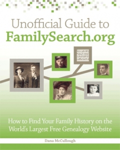 Unofficial Guide to FamilySearch.org: Find your ancestors on the world's largest free genealogy website. This book offers step-by-step strategies for searching millions of historical records and family trees, and maximizing all the site's valuable resources.