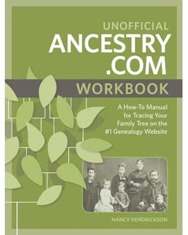 "The best-selling ""bible"" on Ancestry.com - the Unofficial Ancestry.com Workbook - is 30% off this week at Family Tree Magazine"