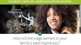 FREE ACCESS to Occupational Records at Ancestry This Weekend! Over Labor Day weekend, starting today, Thursday, August 31st through Monday, September 4th, everyone has free access to a variety of work-related records. Click here for a list of over 400 record sets available for FREE including ALL US CENSUS records which list occupations!