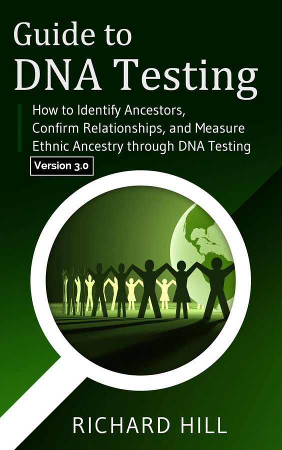 "FREE EBOOK Guide to DNA Testing: How to Identify Ancestors, Confirm Relationships, and Measure Ethnic Ancestry through DNA Testing by Richard Hill - ""Author and adoptee, Richard Hill, shared his personal success story in his book, 'Finding Family: My Search for Roots and the Secrets in My DNA.' Now he boils down the basics of genetic genealogy into this concise summary. Learn which tests are right for you. Hyperlinks to specific tests and resources are included."" TODAY ONLY get this $2.99 value for FREE!"
