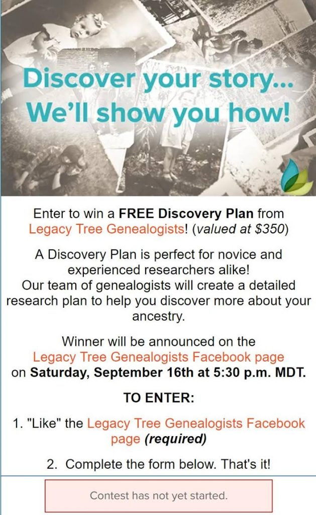 Our friends at Legacy Tree Genealogists are giving one (1) lucky winner a FREE Discovery Plan (valued at $350)! Created by professional genealogists, a Discovery Plan details how to research your ancestors to extend your family tree.