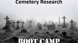 Are you unearthing all the information possible for cemeteries and death records? Join the Cemetery Research Boot Camp on Saturday, October 14th and dig in!