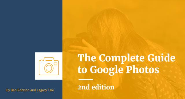 Genealogy educator Thomas MacEntee reviews The Complete Guide to Google Photos, Second Edition by Ben Robison of Legacy Tale – a great way to tame the unorganized photo beast!