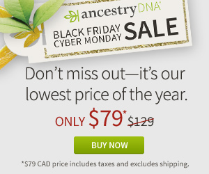 Ancestry has also set a special sale price of just$79 CAD, reduced from $129 CAD for this weekend!
