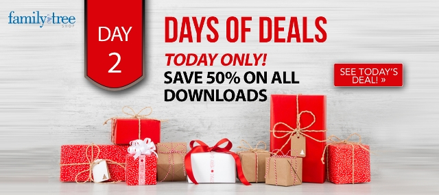 50% off all digital downloads at Family Tree Magazine and more savings at the Genealogy Bargains list for Saturday, December 2, 2017