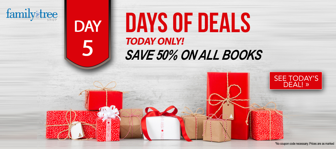 ake 50% off ALL BOOKS at Family Tree Magazine! Waiting for Santa to bring your favorite genealogy and family history books? Don't wait - get these popular titles NOW!