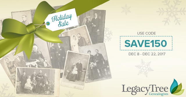 "Save $150 on a Research Project at Legacy Tree Genealogists! Here is a special holiday offer - use promo code SAVE150 when you order a 40-hour research project and take $150 off at Legacy Tree Genealogists. ""For us, this is all about you. Your ancestors. Your questions. Your budget. Your schedule and goals. We want to hear all of the above, and then dig in and start finding answers for you right away."""