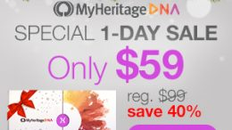 ONE DAY SALE at MyHeritage DNA - $59 USD! As an after-Christmas special, MyHeritage DNA is holding an Unboxing Day Sale all day TODAY Tuesday, December 26th. For just $59 USD (€49 and the UK price is £55 with free-shipping), you can get the popular autosomal DNA test kit similar to AncestryDNA, Family Tree DNA and other DNA testing companies. You'll have access to more ethnicities than any other major vendor PLUS received your results much faster than other companies.