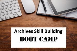 "Are you ready to up your archives game? Ready to learn not only how to find what you need at an archive, but also preserve your own family heirlooms? Join expert Melissa Barker - aka ""The Archives Lady"" - for the Archives Skillbuilding Boot Camp on Saturday, January 20, 2018"