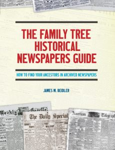 "EXCLUSIVE Save 15% on The Family Tree Historical Newspapers Guide - ""This comprehensive how-to guide will show you how to harvest the ""social media"" of centuries past to learn facts about your ancestors as well as the flavor of the times they lived in. With step-by-step examples, case studies, templates, worksheets, and screenshots, this book lays out what genealogists can find in online (and offline) historical newspapers, from city dailies to weekly community papers to foreign-language gazetteers and publications from religious, ethnic, and labor societies."""