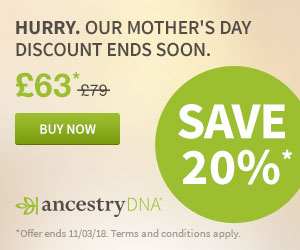 Save 20% on AncestryDNA! Mother's Day in the UK is Sunday, March 11th this year - and AncestryDNA UK is offering the world's most popular DNA test kit for just £63!