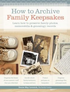 How to Archive Family Keepsakes: Whether you have boxes filled with treasures or are helping a parent or relative downsize to a smaller home, this book will help you organize your family archive and preserve your family history for future generations.