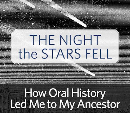 Save 20% on The Night the Stars Fell: How Oral History Led Me to My Ancestor!