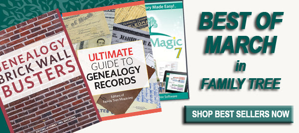 SAVE BIG on March Best Sellers at Family Tree Magazine!