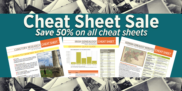 Save 50% on almost 100 different genealogy cheat sheets covering a variety of topics - THIS WEEK ONLY - at Family Tree Magazine - get the details at Genealogy Bargains!