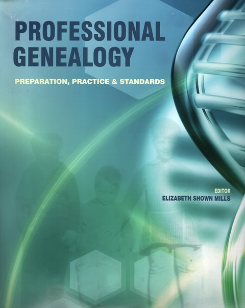 Save 13% on new edition of Professional Genealogy: Preparation, Practice & Standards via Amazon
