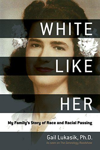 Save 87% on White Like Her: My Family's Story of Race and Racial Passing at Amazon