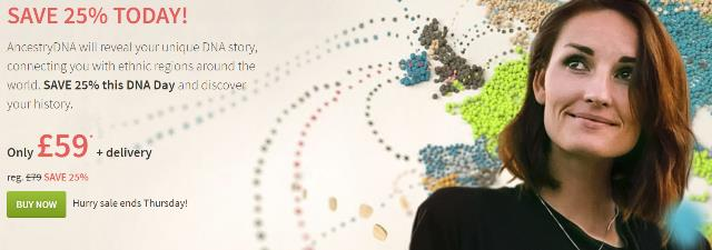 """Save 25% on AncestryDNA - just£59! """"AncestryDNA will reveal your unique DNA story, connecting you with ethnic regions around the world. SAVE 25% this DNA Day and discover your history."""""""