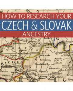 How to Research Your Czech & Slovak Ancestry Web Seminar Download