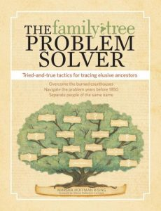 The Family Tree Problem Solver: This best-selling book by Marsha Hoffman Rising helps you overcome your research challenges. This updated best-seller helps you get past frustrating genealogy challenges by focusing on solving brick-wall problems: finding birth and death information before official vital records began, locating ancestors in pre-1850 censuses, dealing with common names, working around missing records, and more