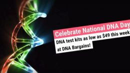 Don't miss out on the great deals during our National DNA Day Sale - get a DNA test kit for as low as $49 USD! Get the latest deals at Genealogy Bargains today, Monday, April 23, 2018