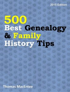 500 Best Genealogy & Family History Tips by Thomas MacEntee