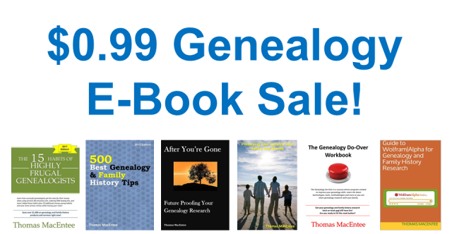 All genealogy e-books by educator and author Thomas MacEntee are on sale this week for only $0.99 USD each! Save up to 86% on titles including The 15 Habits of Highly Frugal Genealogists, After You're Gone: Future Proofing Your Genealogy and more!