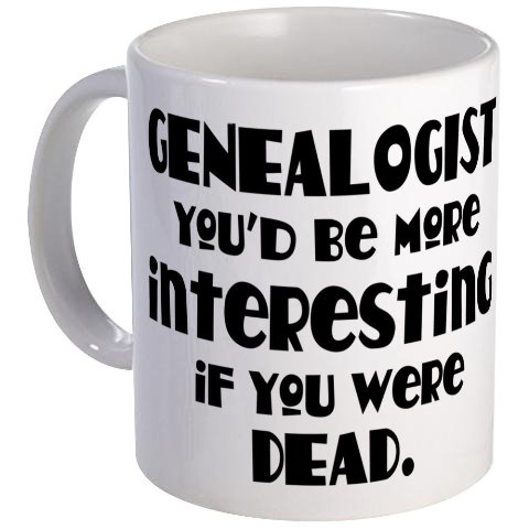Genealogist: You'd Be More Interesting If You Were Dead
