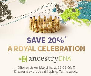 A Royal Wedding DNA Sale at AncestryDNA UK! Save 20% on AncestryDNA – regularly £79, now just £63! Expires May 21st - don't miss this sale! Get all the details at Genealogy Bargains!