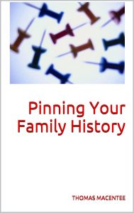 Pinning Your Family History by Thomas MacEntee