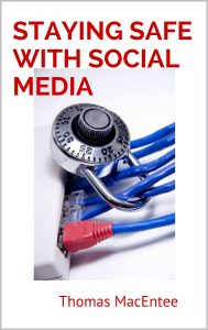 Staying Safe with Social Media: A Guide for Genealogy and Family History by Thomas MacEntee
