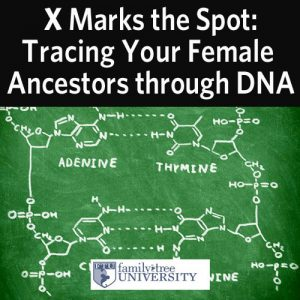 X Marks the Spot: Finding Your Female Ancestors Through DNA: Are missing marriage records and maiden names blocking your search for female ancestors? Hitting a brick wall when it comes to following those maternal lines? See how the latest DNA technology can help. Get a crash course on X chromosomes and mitochondrial DNA with the resources and techniques shown in this video presentation. Explore the free GEDMatch website that can connect your DNA results with those from a variety of testing services and see how one-to-many DNA comparisons can unlock the answers you're after about female ancestors.