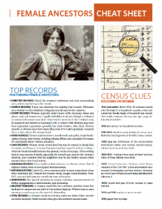 Female Ancestors Cheat Sheet: Female Ancestors Cheat Sheet gathers our best advice, tips and reference information for researching the women in your family tree, and organizes it into easy-to-use, at-a-glance format in this printable five-page PDF.