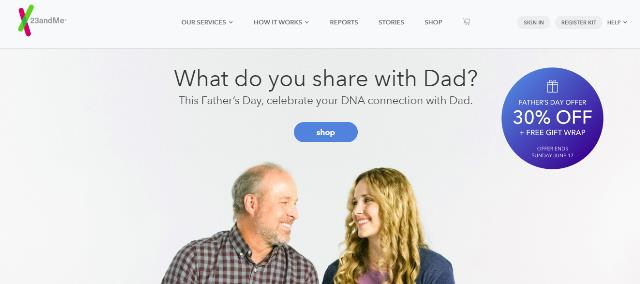 "Father's Day Sale - Save 30% on all DNA test kits at 23andMe! ""What do you share with Dad? This Father's Day, celebrate your DNA connection with Dad"""