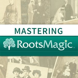 Mastering RootsMagic - Video Download: Learn how to get the most of your RootsMagic software by learning tips and tricks to navigating, using and editing your family tree with RootsMagic.