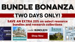 """Save 20% on Select Genealogy Bundles during Bundle Bonanza at Family Tree Magazine! """"Bundle Bonanza starts today! Whether you are looking to dig into your European ancestry, you want to get started using DNA in your research, you want to get your research organized, or something else, we have a collection perfect for your research needs! These collections normally already have HUGE discounts so they are rarely discounted, but, for two days only, we are offering an EXTRA 20% off select resource bundles and research collections. That's an extra 20% off on top of already incredible savings. Simply use code BUNDLE20 at checkout to apply your additional discount. But don't wait, this sale ends tomorrow!"""""""