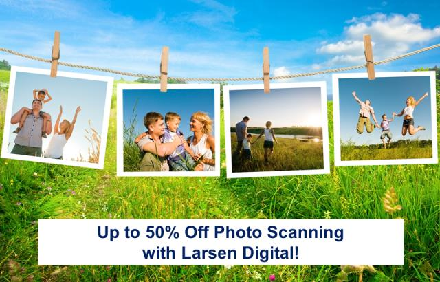 Save up to 50% off Photo Scanning with Larsen Digital! We all want to get our photos scanned, but many of us don't have the time to do it ourselves . . .  especially when you have hundreds or thousands of family photos!  Let Larsen Digital professionally scan your photos and save them digitally so you can FINALLY share them with your friends and family and preserve them for generations!