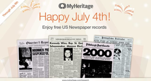 "FREE ACCESS to US Newspaper Records at MyHeritage! ""In honor of July 4th this year, we are delighted to announce FREE access to all of our U.S. Newspaper collections for a limited time. From July 3, 2018 to July 8, 2018, we are providing FREE access to all 23,385,114 U.S. Newspaper records– no data subscription required!"