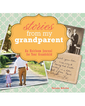 Stories from My Grandparent:Your grandchild is the cherished next chapter of your family's story. Let this guided journal help you share your own chapter of this story with your grandchild.
