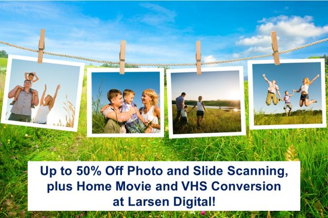 Save up to 50% on Photo, Film, VHS, Slide Scanning at Larsen Digital! This is an AMAZING SALE and now you can get your family collection of photos, home movies, slides and more preserved in time for the upcoming holiday season! Larsen Digital is one of the premier scanning services in the US and preferred by many genealogists and family historians.