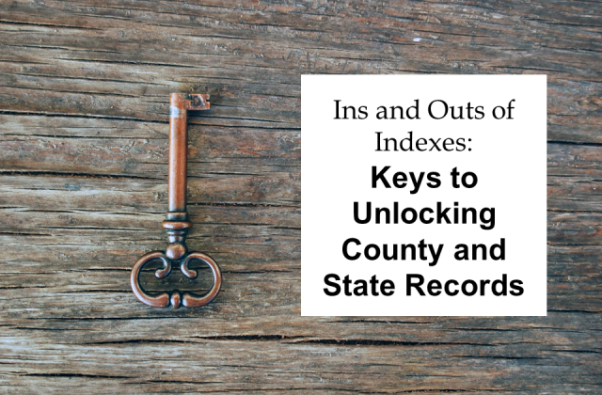 "Legacy Family Tree: FREE WEBINAR - Ins and Outs of Indexes: Keys to Unlocking County and State Records presented by Mary Kircher Roddy, Wednesday, December 5th, 2018, 1:00 pm Central - ""Indexes for county records are the key to finding deeds, probates and more. As FamilySearch digitizes more and more records, it's crucial to be familiar with different indexing systems and how to use them. The same skills are necessary for onsite courthouse and archive research. Learn about 15+ indexing systems discover strategies to use when you can't find the index or instructions to it."" Register NOW for this FREE WEBINAR!"